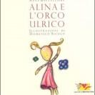 """""""Alina e l'orco Ulrico"""""""