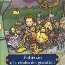 """""""Fabrizio e la rivolta dei giocattoli"""""""